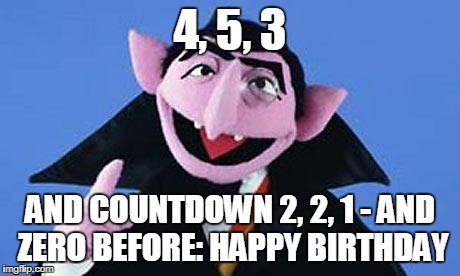 4, 5, 3 AND COUNTDOWN 2, 2, 1 - AND ZERO BEFORE: HAPPY BIRTHDAY | made w/ Imgflip meme maker