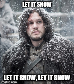 LET IT SNOW | LET IT SNOW LET IT SNOW, LET IT SNOW | image tagged in jon snow,let it snow,snow,game of thrones,snowstorm | made w/ Imgflip meme maker