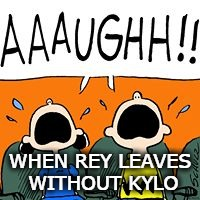 Not a happy ending | WHEN REY LEAVES WITHOUT KYLO | image tagged in lucy vanpelt and charlie brown,rey,kylo ren,movie,star wars the last jedi | made w/ Imgflip meme maker