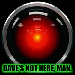 Resubmitting for Geek Week | image tagged in geek week,hal 9000,cheech and chong,2001 a space odyssey,stoner | made w/ Imgflip meme maker
