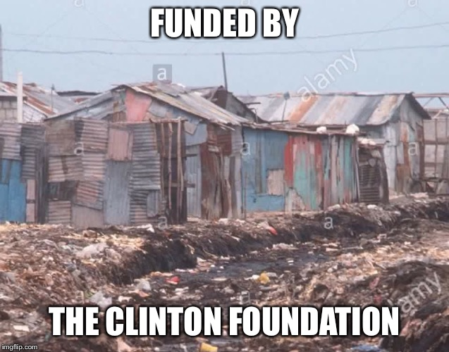 FUNDED BY THE CLINTON FOUNDATION | made w/ Imgflip meme maker