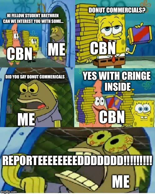 CBN in a Nutshell | image tagged in spongebob,donuts | made w/ Imgflip meme maker