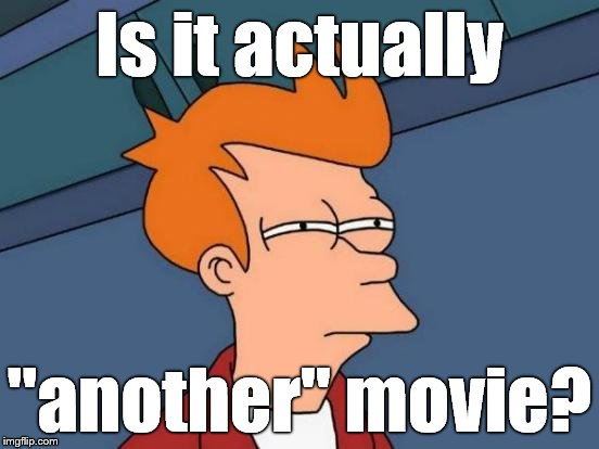 "Futurama Fry Meme | Is it actually ""another"" movie? 