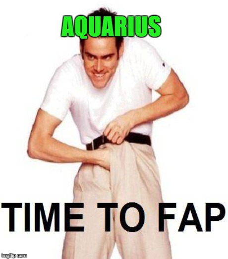 AQUARIUS | made w/ Imgflip meme maker