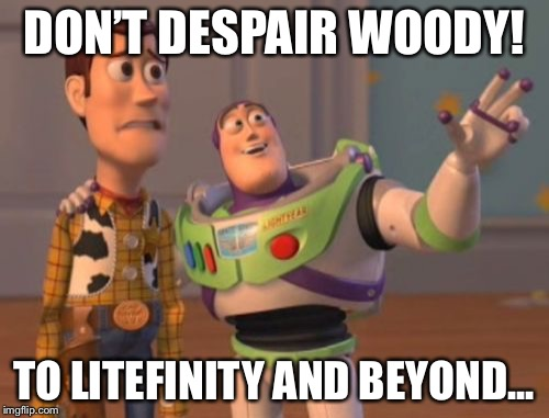 Litecoin crypto future | DON'T DESPAIR WOODY! TO LITEFINITY AND BEYOND... | image tagged in memes,x,x everywhere,x x everywhere,litecoin,crypto | made w/ Imgflip meme maker