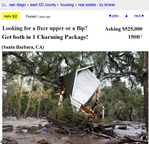 Santa Barbara Fixer Upper | image tagged in santa barbara,real estate,wildfire,california,house,for sale | made w/ Imgflip meme maker