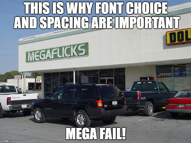 Megaflicks | THIS IS WHY FONT CHOICE AND SPACING ARE IMPORTANT MEGA FAIL! | image tagged in memes,funny,epic fail,store,logo,fails | made w/ Imgflip meme maker