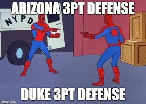 ARIZONA 3PT DEFENSE DUKE 3PT DEFENSE | image tagged in spiderman mirror | made w/ Imgflip meme maker