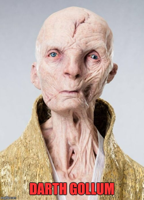 Snoke Last Jedi | DARTH GOLLUM | image tagged in snoke last jedi | made w/ Imgflip meme maker
