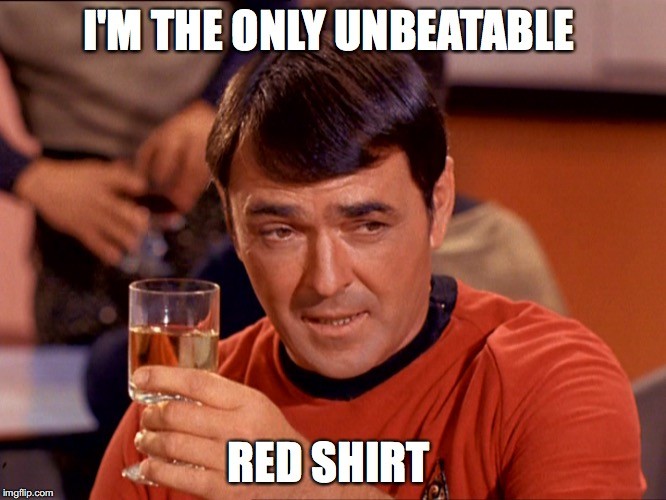 I'M THE ONLY UNBEATABLE RED SHIRT | made w/ Imgflip meme maker