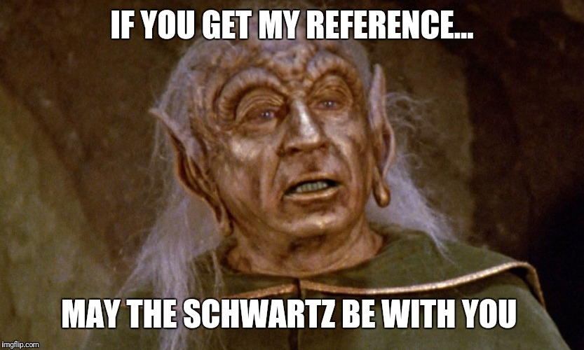 May the schwartz be with you  | IF YOU GET MY REFERENCE... MAY THE SCHWARTZ BE WITH YOU | image tagged in yogurt | made w/ Imgflip meme maker