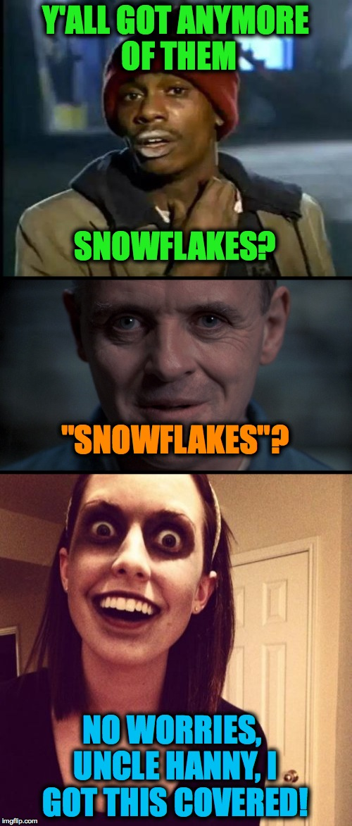 "Fresh On The Menu | Y'ALL GOT ANYMORE OF THEM SNOWFLAKES? ""SNOWFLAKES""? NO WORRIES, UNCLE HANNY, I GOT THIS COVERED! 