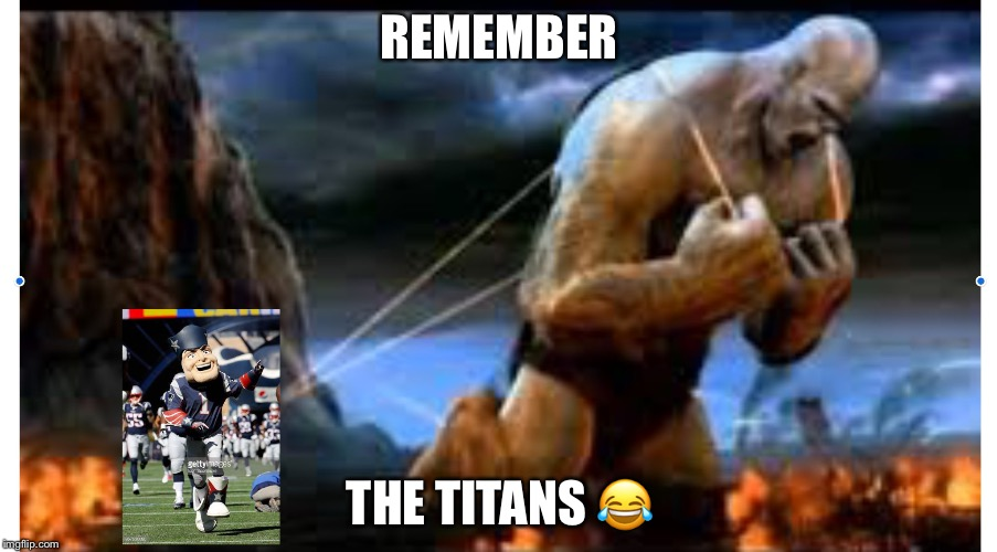REMEMBER THE TITANS  | image tagged in remember the titans | made w/ Imgflip meme maker