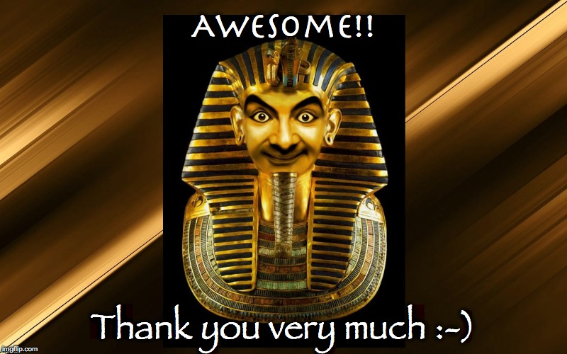 Awesome!! Thank you very much :-) | made w/ Imgflip meme maker