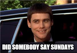 jim | DID SOMEBODY SAY SUNDAYS | image tagged in jim | made w/ Imgflip meme maker