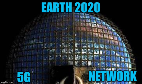 EARTH 2020 5G NETWORK | image tagged in memes | made w/ Imgflip meme maker