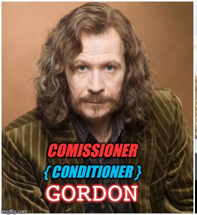 COMISSIONER { CONDITIONER } GORDON | made w/ Imgflip meme maker