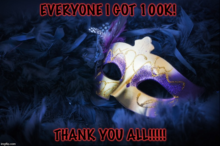EVERYONE I GOT 100K! THANK YOU ALL!!!!! | image tagged in memes,meme,100k points,thank you,thanks | made w/ Imgflip meme maker