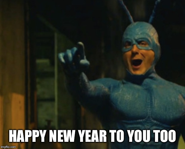 HAPPY NEW YEAR TO YOU TOO | made w/ Imgflip meme maker