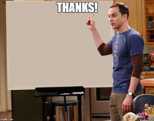 sheldon | THANKS! | image tagged in sheldon | made w/ Imgflip meme maker