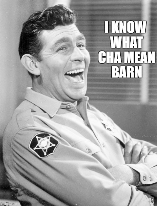 I KNOW WHAT CHA MEAN BARN | made w/ Imgflip meme maker