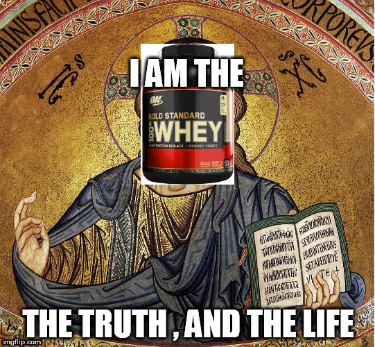The whey,the truth, and the life   | I AM THE THE TRUTH , AND THE LIFE | image tagged in religion,jesus | made w/ Imgflip meme maker