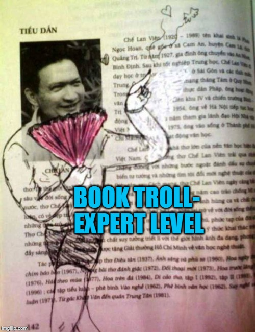 artist | BOOK TROLL- EXPERT LEVEL | image tagged in troll | made w/ Imgflip meme maker