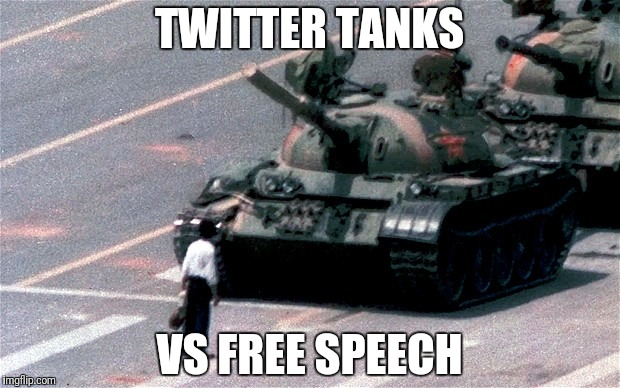 TWITTER TANKS VS FREE SPEECH | image tagged in tiananmen square | made w/ Imgflip meme maker
