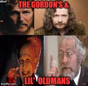 THE GORDON'S & LIL'  OLDMANS | made w/ Imgflip meme maker
