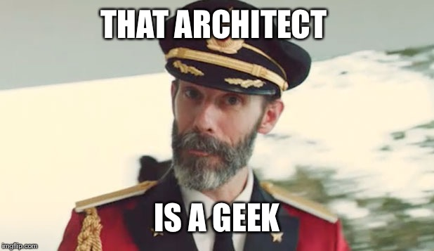 THAT ARCHITECT IS A GEEK | made w/ Imgflip meme maker