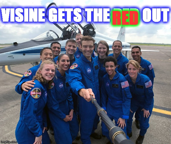Astronaut Class Selfie Stick | VISINE GETS THE RED OUT RED | image tagged in astronaut class selfie stick | made w/ Imgflip meme maker