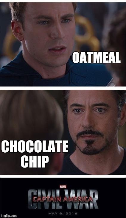 So many friendships destroyed | OATMEAL CHOCOLATE CHIP | image tagged in memes,marvel civil war 1,cookies,chocolate,chips,oatmeal | made w/ Imgflip meme maker