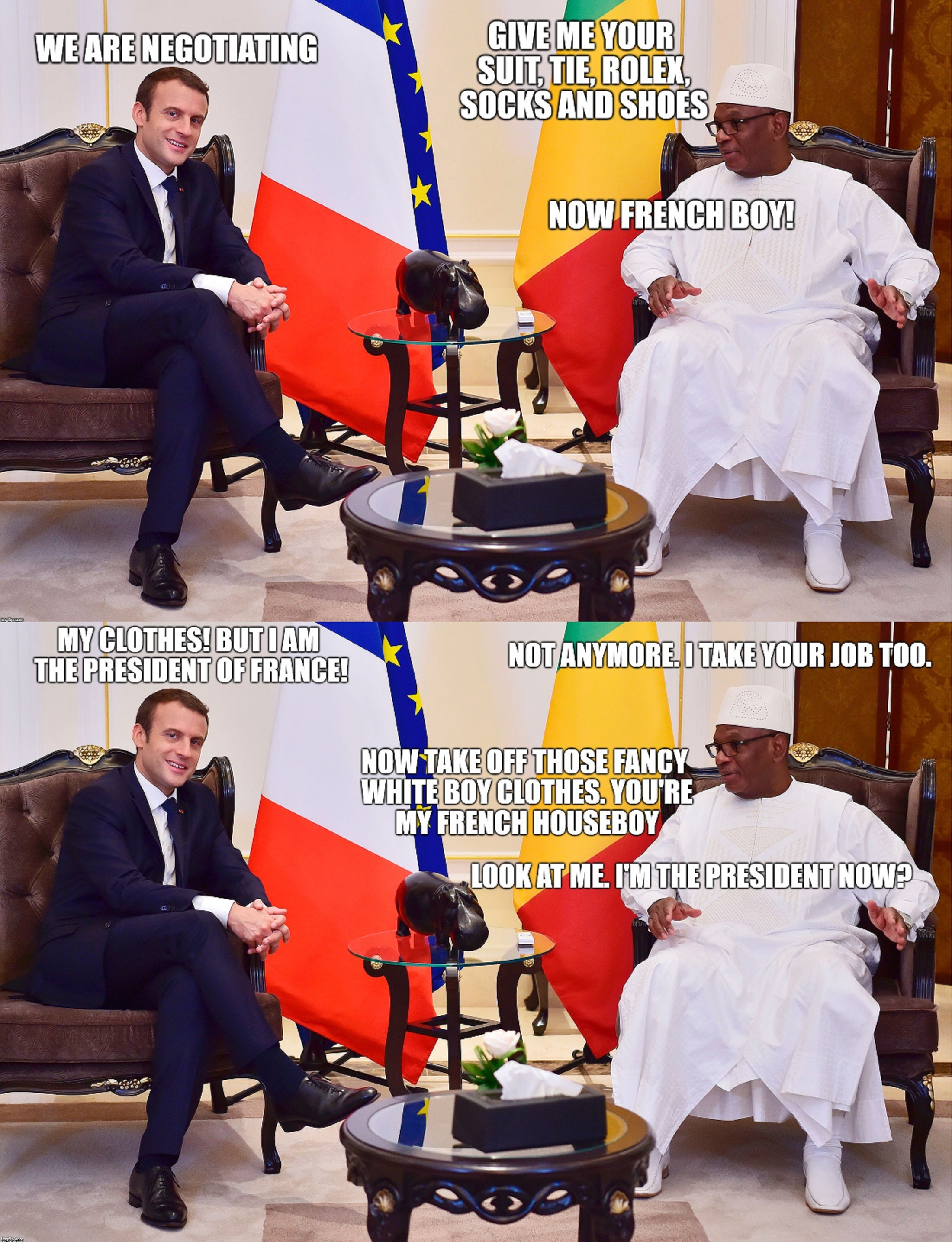 France negotiates with former colonies... | image tagged in france,macron,colonies | made w/ Imgflip meme maker
