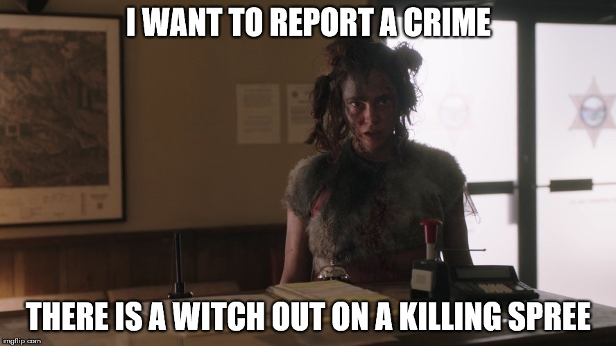 I want to report a crime | I WANT TO REPORT A CRIME THERE IS A WITCH OUT ON A KILLING SPREE | image tagged in i want to report a crime | made w/ Imgflip meme maker