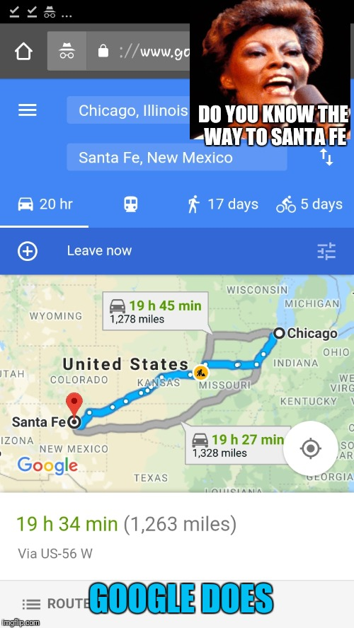 DO YOU KNOW THE WAY TO SANTA FE GOOGLE DOES | made w/ Imgflip meme maker