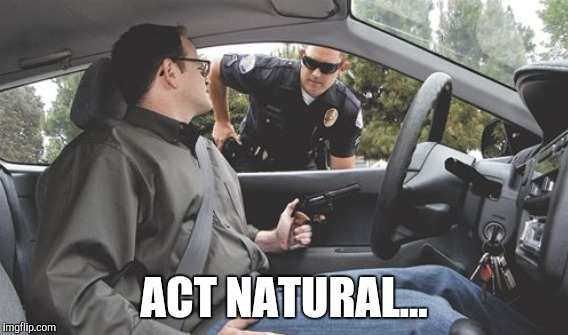 ACT NATURAL... | made w/ Imgflip meme maker