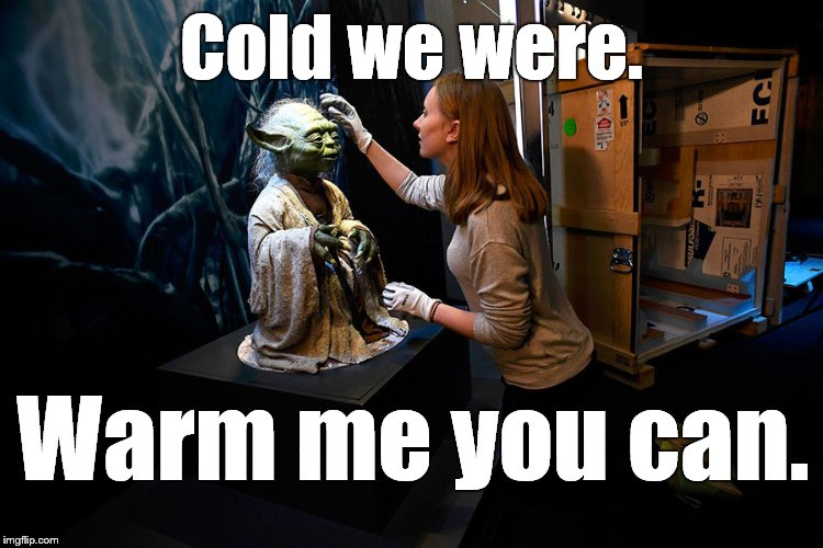 Yoda hitting on museum babe | Cold we were. Warm me you can. | image tagged in yoda hitting on museum babe | made w/ Imgflip meme maker