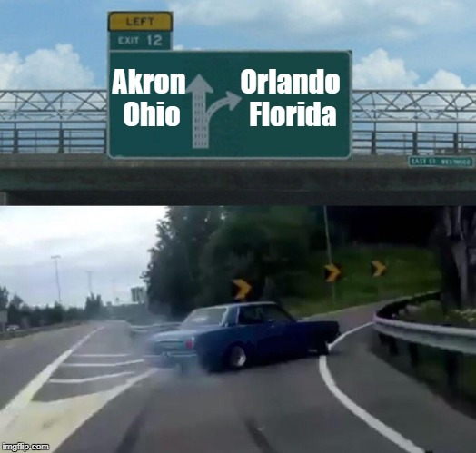 Smart driver! | Akron Ohio Orlando Florida | image tagged in exit 12 highway meme | made w/ Imgflip meme maker