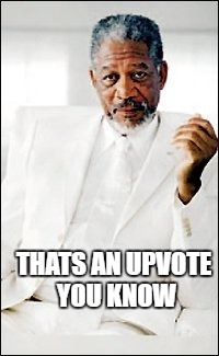 God | THATS AN UPVOTE YOU KNOW | image tagged in god | made w/ Imgflip meme maker