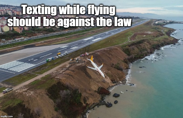 A big NO-NO | Texting while flying should be against the law | image tagged in airplane | made w/ Imgflip meme maker