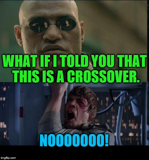 Rip Luke Skywalker. He didn't die as he lived. | WHAT IF I TOLD YOU THAT THIS IS A CROSSOVER. NOOOOOOO! | image tagged in memes,star wars,matrix morpheus | made w/ Imgflip meme maker