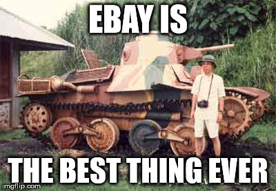 Ebay Ha-go Tank | EBAY IS THE BEST THING EVER | image tagged in tank,ebay,happy | made w/ Imgflip meme maker