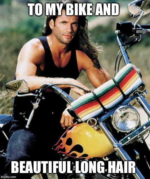 TO MY BIKE AND BEAUTIFUL LONG HAIR | image tagged in memes,lorenzo lamas | made w/ Imgflip meme maker