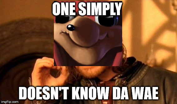 One Does Not Simply Meme | ONE SIMPLY DOESN'T KNOW DA WAE | image tagged in memes,one does not simply,ugandan knuckles,funny meme | made w/ Imgflip meme maker