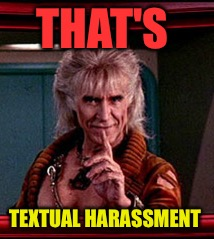 THAT'S TEXTUAL HARASSMENT | made w/ Imgflip meme maker