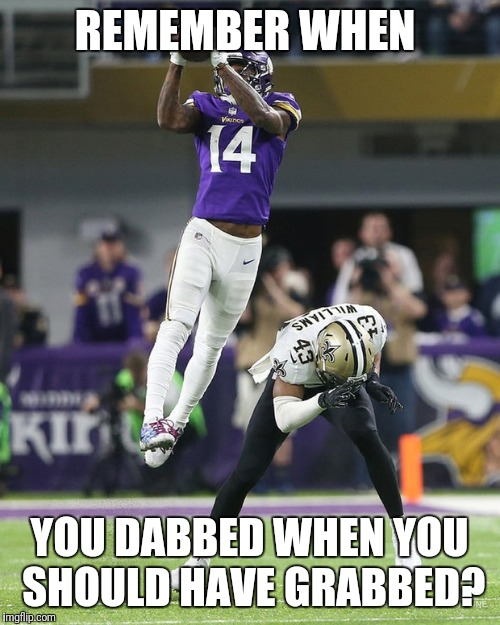 REMEMBER WHEN YOU DABBED WHEN YOU SHOULD HAVE GRABBED? | image tagged in diggs | made w/ Imgflip meme maker