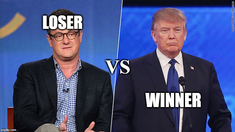 Trump VS Scarborough | LOSER WINNER VS | image tagged in donald trump,donald trump approves,memes,funny | made w/ Imgflip meme maker