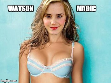 WATSON MAGIC | WATSON                                 MAGIC | image tagged in emma watson,beauty and the beast,harry potter,oscars 2017,afraid to ask andy | made w/ Imgflip meme maker