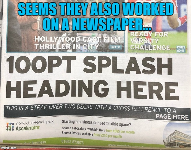 SEEMS THEY ALSO WORKED ON A NEWSPAPER... | made w/ Imgflip meme maker