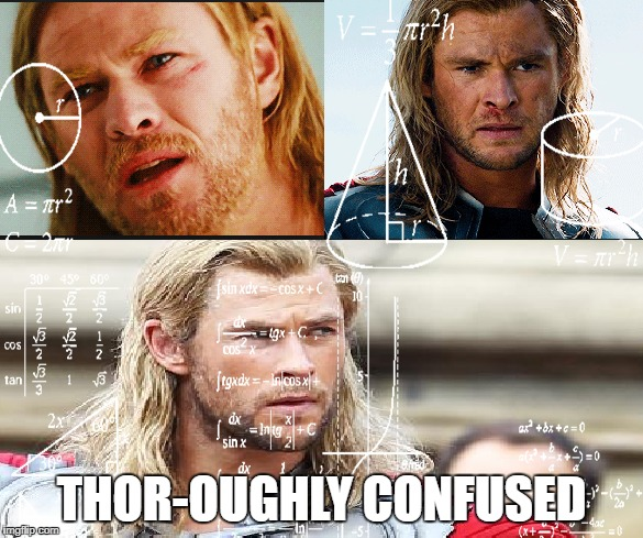 THOR-OUGHLY CONFUSED | image tagged in thor-oughly confused thor | made w/ Imgflip meme maker